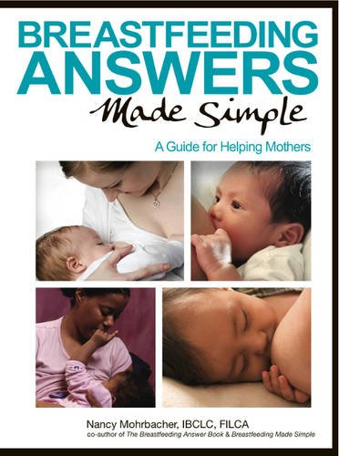 Mohrbacher, N: Breastfeeding Answers Made Simple