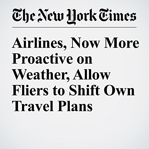 Airlines, Now More Proactive on Weather, Allow Fliers to Shift Own Travel Plans audiobook cover art