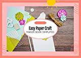 Easy Paper Craft Maker Book Simplified (English Edition)