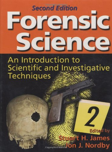 Forensic Science: An Introduction to Scientific and Investigative Techniques, 2nd edition (Volume 1)