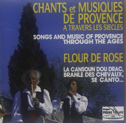 Chants Et Musique De Provence by Flour De Rose