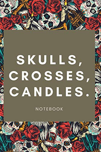 Skulls, Crosses, Candles. Notebook: 200 pages. 6x9