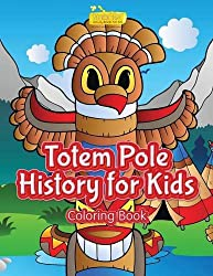Totem Pole History for Kids COLORING BOOK (AFFILIATE)