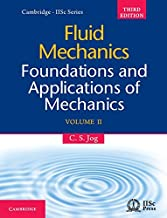Fluid Mechanics: Volume 2: Foundations and Applications of Mechanics (Cambridge-Iisc) by C. S. Jog (2015-06-26)