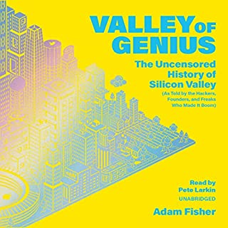 Valley of Genius                   By:                                                                                                                                 Adam Fisher                               Narrated by:                                                                                                                                 Pete Larkin                      Length: 18 hrs and 53 mins     19 ratings     Overall 4.8