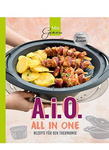 A. i. O. - ALL IN ONE: Rezepte für den...