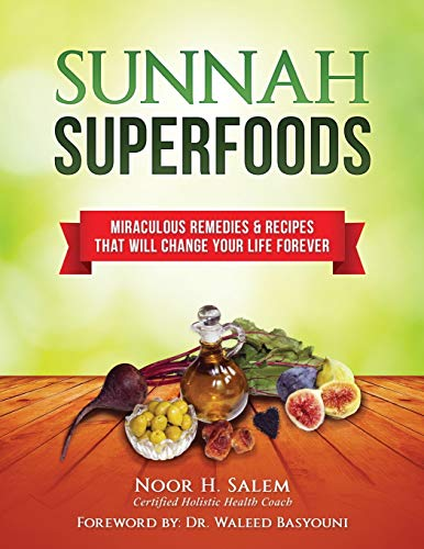 Sunnah Superfood: Miraculous remedies & recipes that will change your life forever!
