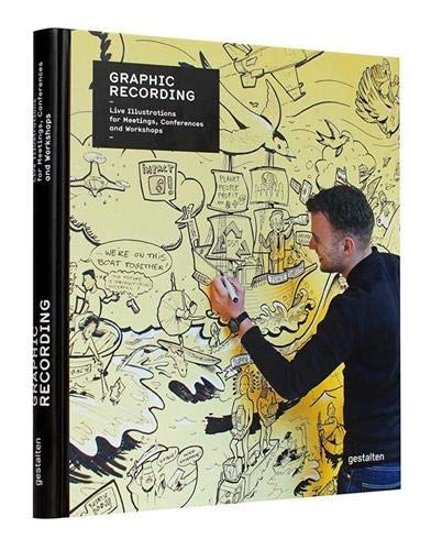 Graphic Recording: Live Illustrations for Meetings, Conferences and Workshops