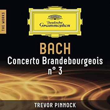 Bach: Concerto Brandebourgeois n° 3 – The Works
