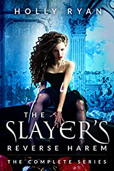The Slayer's Reverse Harem: The Complete Series by [Holly Ryan]