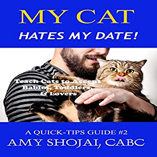 My Cat Hates My Date!: Teach Cats to Accept Babies, Toddlers & Lovers     A Quick-Tips Guide, Book 2              Written by:                                                                                                                                 Amy Shojai                               Narrated by:                                                                                                                                 Amy Shojai                      Length: 46 mins     Not rated yet     Overall 0.0