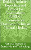 Building Industry Reporting and Design for Sustainability (BIRDS) Commercial Database Technical Manual: Update (English Edition)