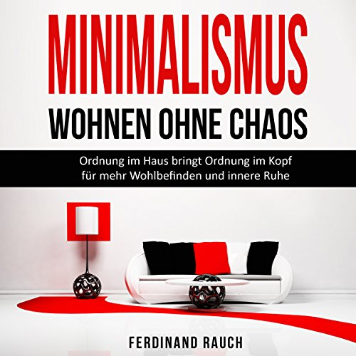 Minimalismus - Wohnen ohne Chaos [Minimalism - Living Without Chaos] audiobook cover art