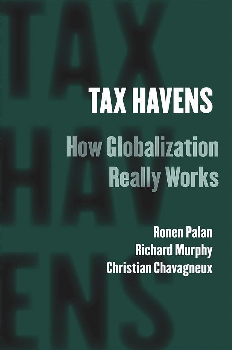 偽物粘液マウンドTax Havens: How Globalization Really Works (Cornell Studies in Money) (English Edition)
