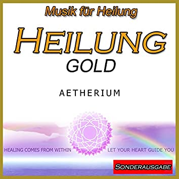 Musik für Heilung: Heilung Gold: Sonderausgabe