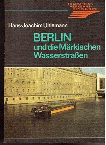 Berlin und die Märkischen Wasserstrassen