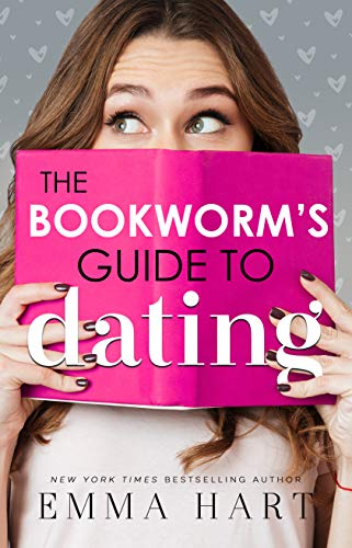 The Bookworm's Guide to Dating by [Emma Hart]