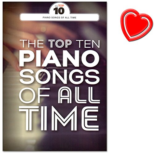 The Top Ten Piano Songs Of All Time - Songbook für Klavier, Gesang und Gitarre - Elton John, David Bowie, Adele uvm ... Piano-based pop songs mit bunter herzförmiger Notenklammer