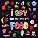 I Spy With My Little Eye - Food: A Wonderful Search and Find Game for Kids 2-4 | Can You Spot the Food That Starts With...? (I Spy Books for Kids 2-4) (English Edition)