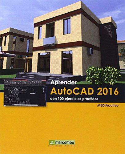 Aprender AutoCAD 2016 con 100 ejercicios prácticos (APRENDER...CON 100 EJERCICIOS PRÁCTICOS)