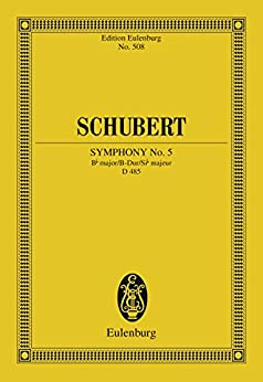 Symphony No. 5 Bb major: D 485 (Eulenburg Studienpartituren) (English Edition)
