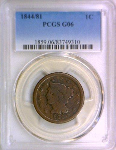 1844 P Braided Hair ;1844/81; Cent G-06 PCGS