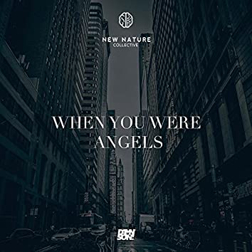 When You Were Angels