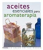 Aceites Esenciales Para Aromater (La Salud En Tus Manos)