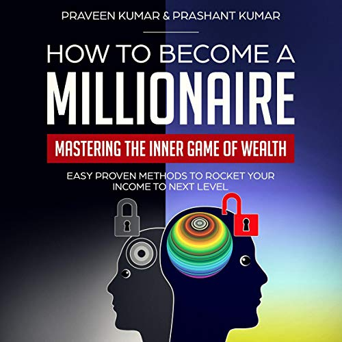 How to Become a Millionaire: Mastering the Inner Game of Wealth audiobook cover art