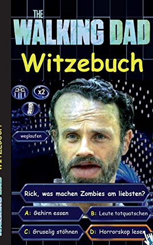 'The Walking Dad' (Witzebuch); Inoffizielles The Walking Dead Buch: The Walking Dead Witze Buch (lustig, lachen, witzig; Parodie, Horror, Apokalypse ... Humor, fear the walking dead, Robert Kirkman)