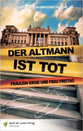 Der Altmann ist tot: Kurzfassung in Einfacher Sprache ( 21. August 2014 )