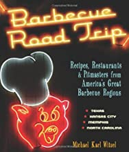 Barbecue Road Trip: Recipes, Restaurants, & Pitmasters from America