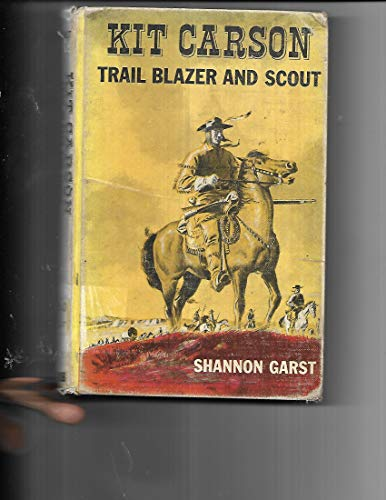 Kit Carson Trailblazer and Scout Hardcover Book (Archway Books) California