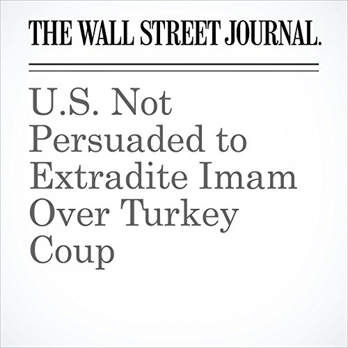 U.S. Not Persuaded to Extradite Imam Over Turkey Coup audiobook cover art