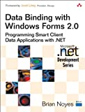 Data Binding with Windows Forms 2.0: Programming Smart Client Data Applications with .NET (Microsoft Windows Development Series) (English Edition)