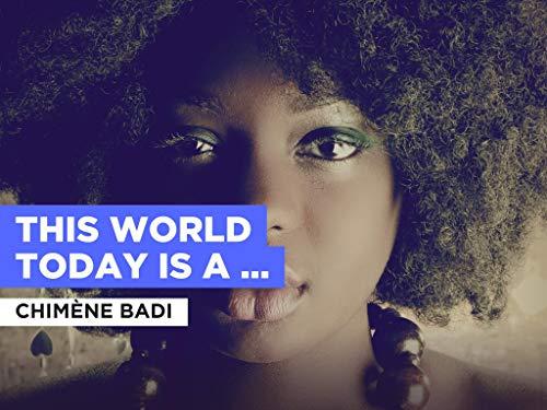 This World Today Is A Mess al estilo de Chimène Badi