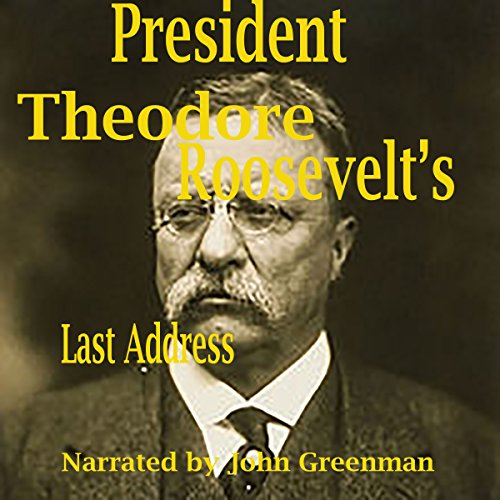 President Theodore Roosevelt's Last Address audiobook cover art