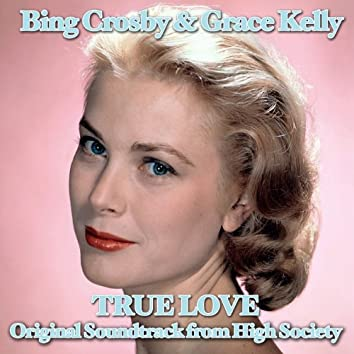 """True Love (feat. Grace Kelly) [Original Soundtrack From """"High Society""""]"""