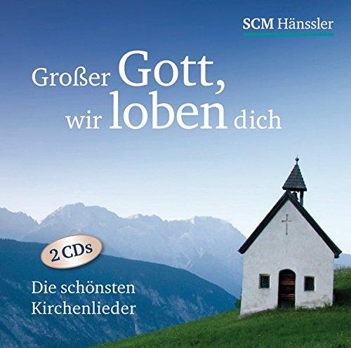 Großer Gott wir loben dich: Die schönsten Kirchenlieder. 2 CDs