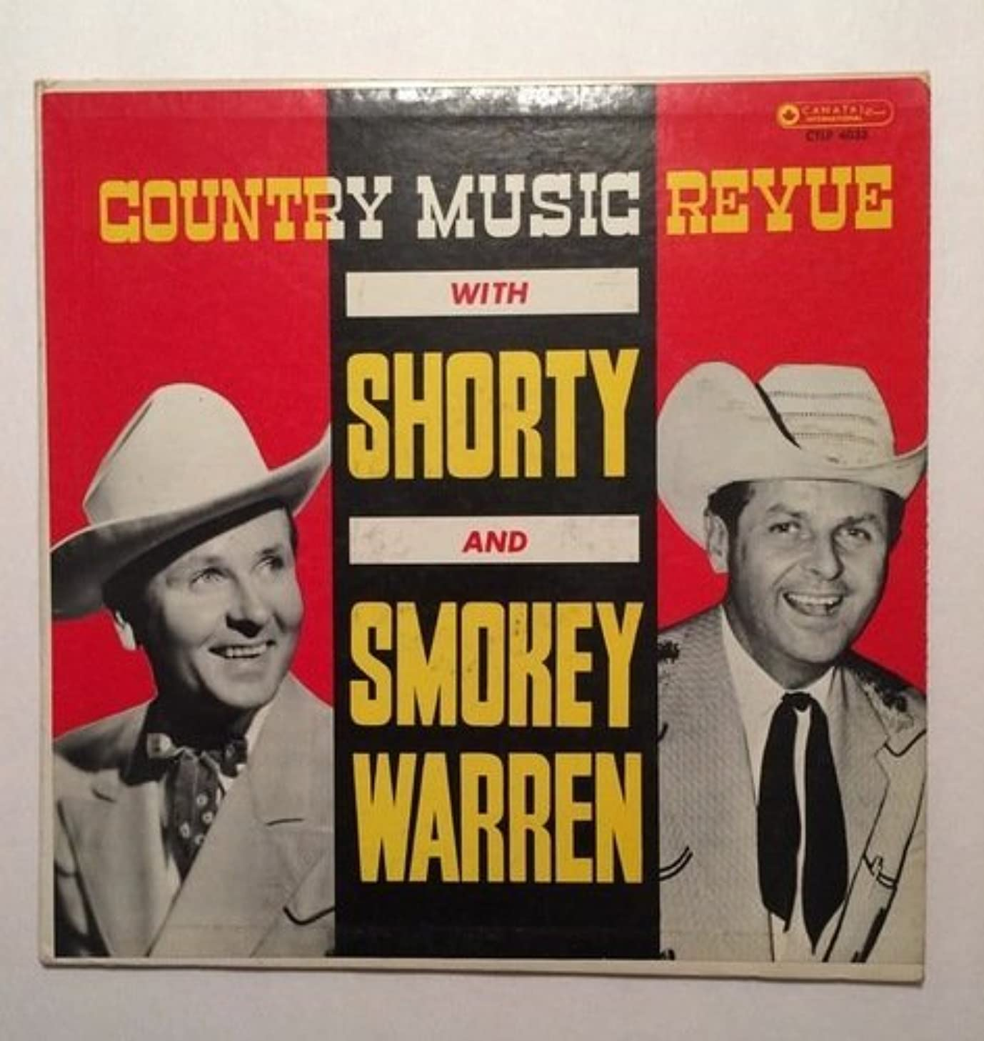 1959-1961? Country Music Revue with Shorty and Smokey Warren Featuring Dottie Mae Cantal International CTLP 4033 CLM 1085 Terca Records 2 Rosemount Weston Ontario