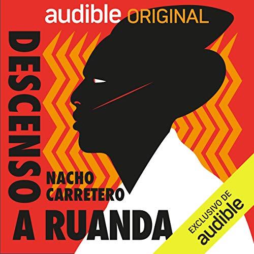 Descenso a Ruanda (Narración en Castellano) [Descent to Rwanda] cover art