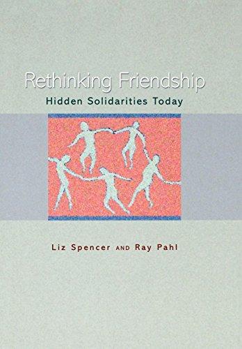 Rethinking Friendship: Hidden Solidarities Today
