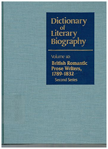 DLB V110 DICT OF LITERARY BIOG: British Romantic Prose Writers 1789-1832 (Dictionary of Literary Biography, Band 110)