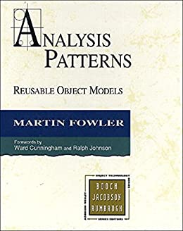 [Martin Fowler]のAnalysis Patterns: Reusable Object Models (English Edition)