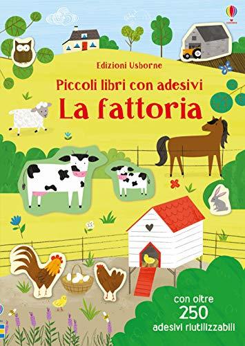 La fattoria. Piccoli libri con adesivi. Ediz. a colori