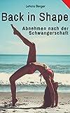 Back in Shape: Abnehmen nach der Schwangerschaft (German Edition)
