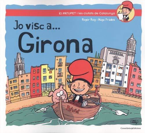 Jo visc a ... Girona: 2 (El Patufet i les ciutats de Catalunya)