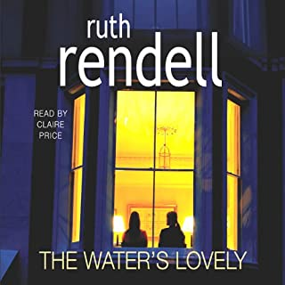 The Water's Lovely                   By:                                                                                                                                 Ruth Rendell                               Narrated by:                                                                                                                                 Claire Price                      Length: 4 hrs and 19 mins     3 ratings     Overall 4.3