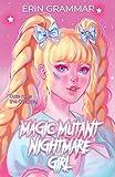 Magic Mutant Nightmare Girl (Magic Mutants)