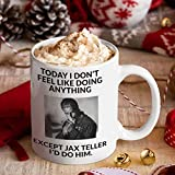 Artiches - Today I Don't Feel Like Doing Anything Except Jax Teller I'd Do Him - Mug Coffee 11Oz
